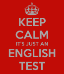keep-calm-it-s-just-an-english-test.jpg